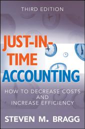 Just-in-Time Accounting: How to Decrease Costs and Increase Efficiency, Edition 3