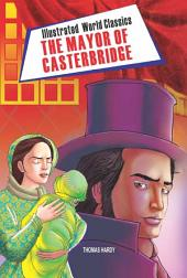 The Mayor of Casterbridge: Illustrated World Classics