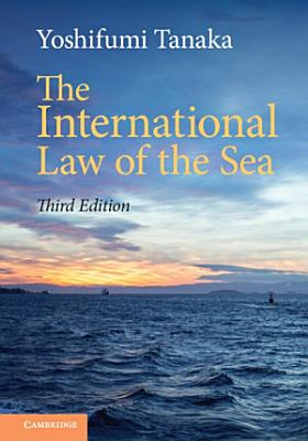 The International Law of the Sea PDF
