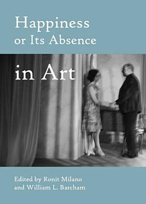 Happiness or Its Absence in Art