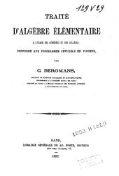 Traité d'algèbre élémentaire a l'usage des athénées et des collèges, conforme aux programmes officiels en vigueur