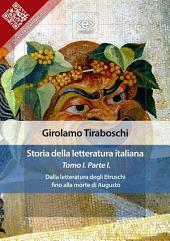 Storia della letteratura italiana del cav. Abate Girolamo Tiraboschi – Tomo 1. –: Dalla letteratura degli Etruschi fino alla morte di Augusto