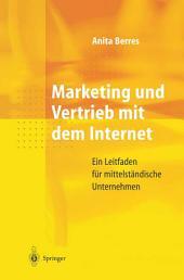 Marketing und Vertrieb mit dem Internet: Ein Leitfaden für mittelständische Unternehmen