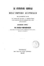 Le statistiche criminali dell'Impero austriaco nel quadriennio 1856-59 con particolare riguardo al lombardo-veneto e col confronto dei dati posteriori fino al 1864 inclusivamente esposizione critica di Angelo Messedaglia
