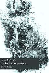 A Sailor's Life Under Four Sovereigns: Volume 3