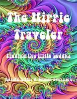 The Hippie Traveler  Finding the Little Buddha PDF