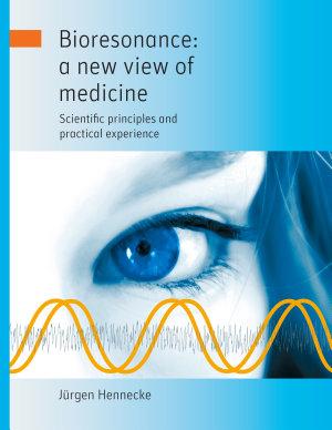Bioresonance  a New View of Medicine PDF