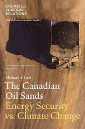 The Canadian Oil Sands: Energy Security Vs. Climate Change