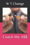 Coach My A$$