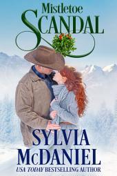 Mistletoe Scandal: Mistletoe, Montana Western Historical Christmas Novel