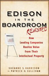 Edison in the Boardroom Revisited: How Leading Companies Realize Value from Their Intellectual Property, Edition 2