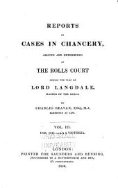 Reports of Cases in Chancery: Argued and Determined in the Rolls Court During the Time of Lord Langdale, Master of the Rolls, Volume 3