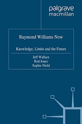 Raymond Williams Now