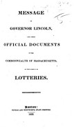 Message of Governor Lincoln and official documents of the Commonwealth of Massachusetts  on the subject of Lotteries   Report of the Special Committee of the House of Representatives on lotteries    PDF