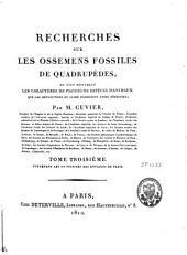 Recherches sur les ossemens fossiles de quadrupèdes: où l'on rétablit les caractères de plusieurs espèces d'animaux que les révolutions du globe paroissent avoir détruites. Les os fossiles des environs de Paris. T. 3, Volume1