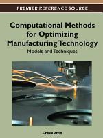Computational Methods for Optimizing Manufacturing Technology  Models and Techniques PDF