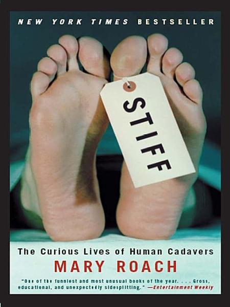 Download Stiff  The Curious Lives of Human Cadavers Book