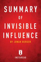 Summary of Invisible Influence: by Jonah Berger | Includes Analysis