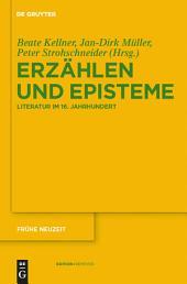Erzählen und Episteme: Literatur im 16. Jahrhundert