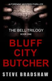 The Bluff City Butcher: The Bell Trilogy Book 1