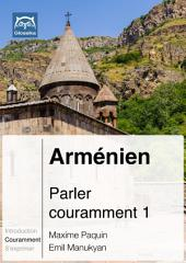 Arménien Parler couramment 1 (PDF+mp3): Glossika Méthode syntaxique