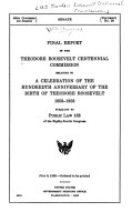 Final Report Relating to a Celebration of the Hundredth Anniversary of the Birth of Theodore Roosevelt  1858 1958 PDF