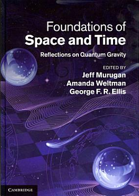 Foundations of Space and Time PDF
