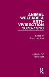 Animal Welfare   Anti vivisection 1870 1910  Frances Power Cobbe PDF
