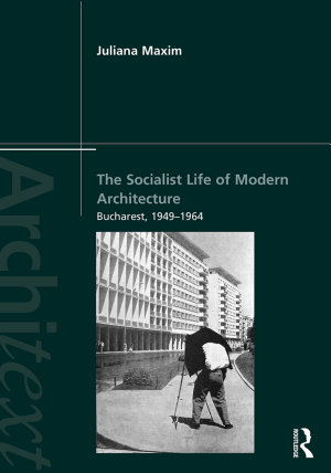The Socialist Life of Modern Architecture PDF