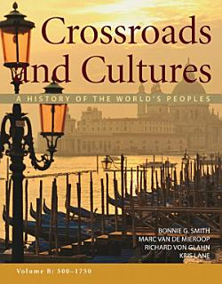 Crossroads and Cultures  Volume B  500 1750 Book