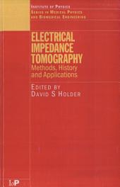 Electrical Impedance Tomography: Methods, History and Applications
