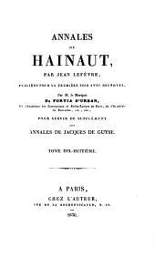 Histoire de Hainaut, tr. avec le texte lat. en regard, et accompagnée de notes [by marq. Fortia d'Urban. With] Suppl. Annales de Hainaut, par J. Lefevre