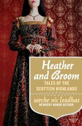 Heather and Broom: Tales of the Scottish Highlands