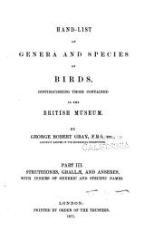 Hand-list of Genera and Species of Birds: Struthiones, Grallae, and Anseres with indices of generic and specific names. 1871