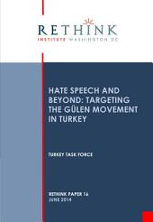 Hate Speech and Beyond: Targeting the Gulen Movement in Turkey