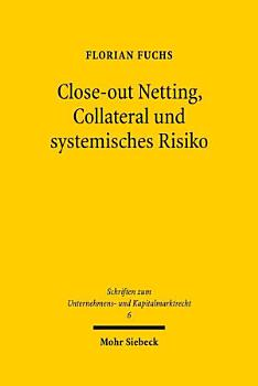 Close out Netting  Collateral und systemisches Risiko PDF