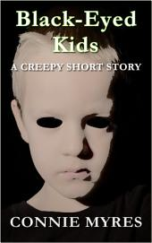Black-Eyed Kids: A Creepy Short Story (Spooky Shorts)