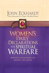 Women's Daily Declarations for Spiritual Warfare: Biblical Principles to Defeat the Devil