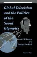 Global Television And The Politics Of The Seoul Olympics