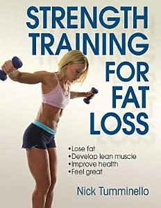 Strength Training for Fat Loss Book