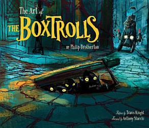The Art of The Boxtrolls