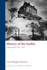 History of the Gothic  Gothic Literature 1764 1824 PDF