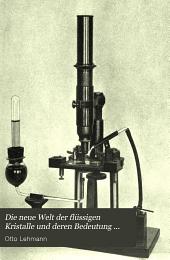 Die neue welt der flüssigen kristalle und deren bedeutung für physik, chemie, technik und biologie