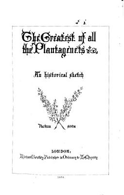 The Greatest of All the Plantagenets