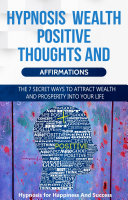 Hypnosis Wealth Positive Thoughts and Affirmations for Success and Wealth