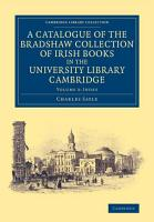 A Catalogue of the Bradshaw Collection of Irish Books in the University Library Cambridge PDF