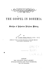 The Gospel in Bohemia: Sketches of Bohemian Religious History