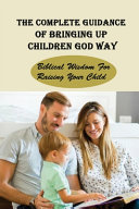 The Complete Guidance Of Bringing Up Children God Way