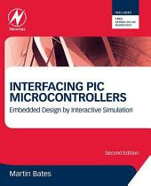 Interfacing PIC Microcontrollers: Embedded Design by Interactive Simulation, Edition 2