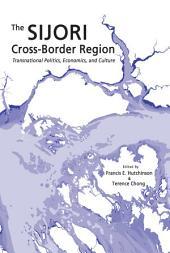 The SIJORI Cross-Border Region: Transnational Politics, Economics, and Culture